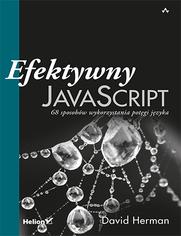 Efektywny JavaScript. 68 sposobów wykorzystania potęgi języka