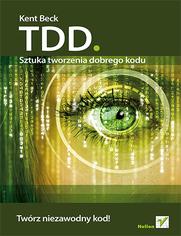 TDD. Sztuka tworzenia dobrego kodu