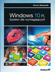Windows 10 PL. System dla wymagających